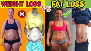 WEIGHT LOSS VS FAT LOSS(The real Truth)